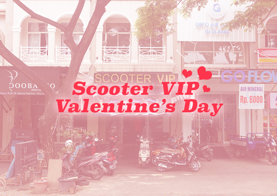 Promo Valentine's Day Scooter VIP
